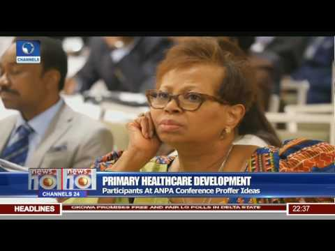 Primary Healthcare Development: Participants At ANPA Conference Proffer Ideas
