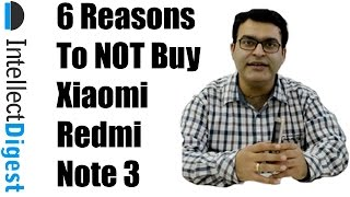 6 Reasons To Not Buy Xiaomi Redmi Note 3- Crisp Review | Intellect Digest