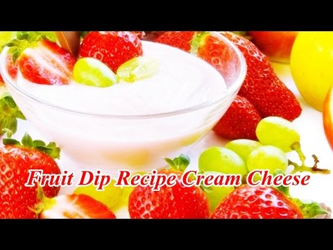 Fruit Dip Recipe Cream Cheese