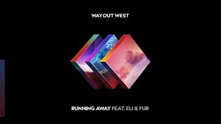 Way Out West - Running Away feat. Eli & Fur