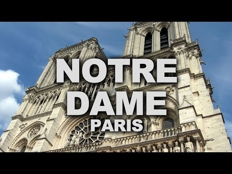 Notre-Dame Cathedral of Paris, Finest Example of French Gothic Architecture
