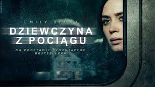dziewczyna z pociągu zobacz najnowszy polski zwiastun premiera 07 10 2016