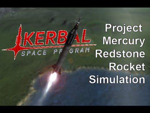 Project Mercury Redstone Rocket - Simulated in Kerbal Space Program - KSP - MGA part 1