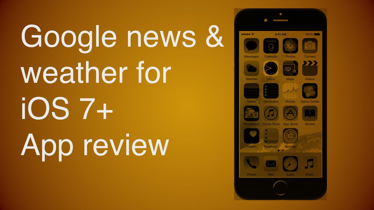Google News Weather For Ios 7 App Review Youtube