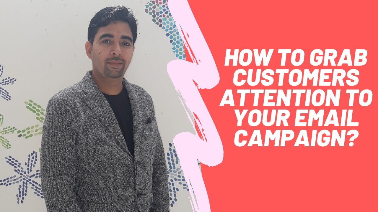 How to grab customers attention to your email campaign?