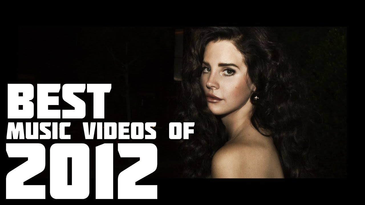 The Best Music Videos Of 2012 35 Songs Youtube