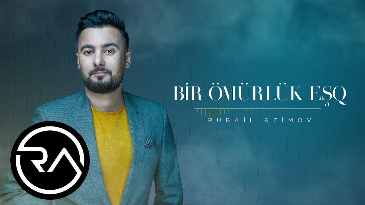 Rubail Azimov Bir Omurluk Esq 2017 Official Audio Youtube