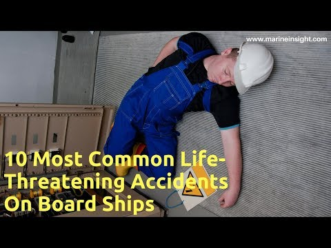 10 Dangerous Accidents On Board Ships