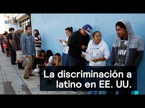 La discriminación a latino en EE. UU. - Foro Global