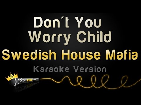 Swedish House Mafia - Don't You Worry Child (Karaoke Version)