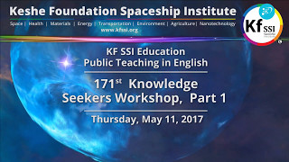 171st Knowledge Seekers Workshop, Part 1 , May 11, 2017