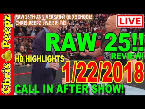 🔴 WWE RAW 25! 1/22/2018 FULL SHOW REVIEW! Highlights HD Results Reactions! 25th Aniversary!