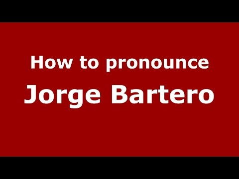 How to pronounce Jorge Bartero (Spanish/Argentina) - PronounceNames.com