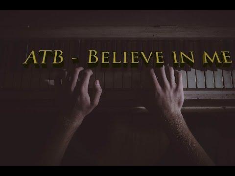 ATB - Believe in me Lyrics