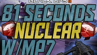 BO2: FAST 81 SECONDS NUCLEAR W/MP7! - (Black Ops 2 PC Gameplay)