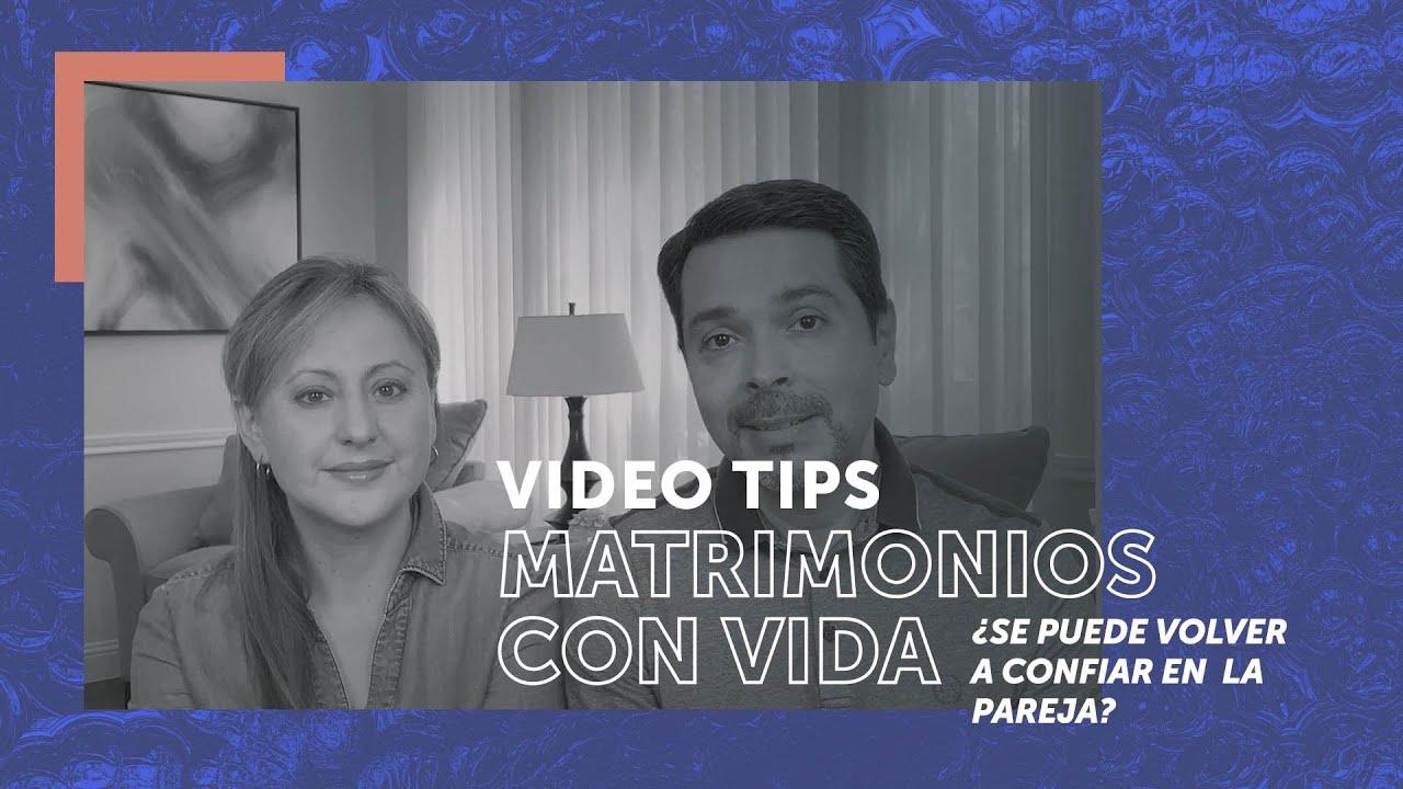 ¿Se puede volver a confiar en la pareja?   Video Tip para matrimonios   Randall y Alexandra González