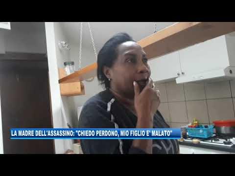 """05/10/2019 - LA MADRE DELL'ASSASSINO: """"CHIEDO PERDONO, MIO FIGLIO E' MALATO"""""""