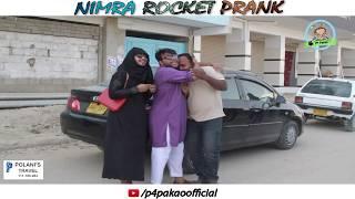 | NIMRA ROCKET PRANK | By Nadir Ali & Ahmed In | P4 Pakao | 2018