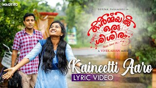 Ormayil Oru Shishiram Song  Kaineetti Aaro Lyric Video  Ranjin Raj  Merin Gregory