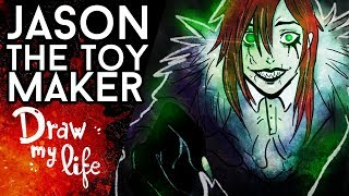 El TERRIBLE Jason The TOY MAKER - Draw My Life en Español