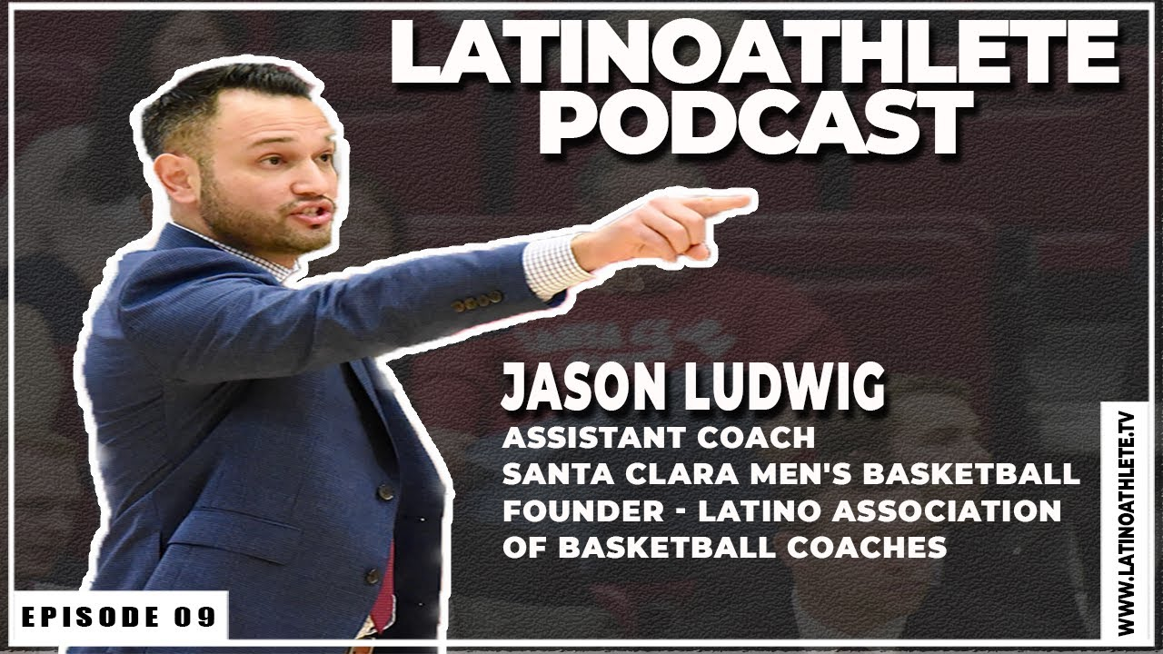 Jason Ludwig I E9 I Latino Athlete Podcast