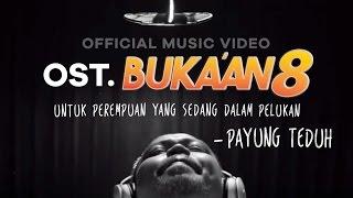 Payung Teduh - Untuk Perempuan Yang Sedang Dalam Pelukan - OST. BUKAAN 8  (Official Music Video)