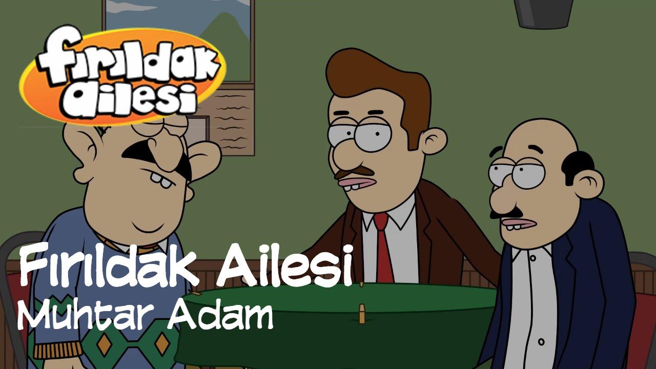 Muhtar Adam | Fırıldak Ailesi (2. Sezon 27. Bölüm) +15