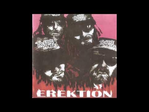 Troublemakers - Erektion (FULL CD ALBUM 1997)
