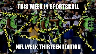 This Week in Sportsball: NFL Week Thirteen Edition (2019)