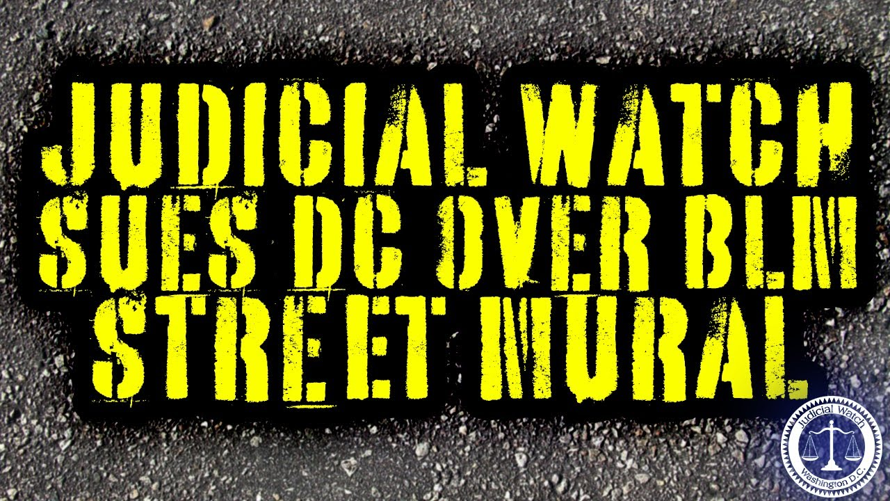 UPDATE: Judicial Watch Sues DC Mayor over Black Lives Matter Street Mural!