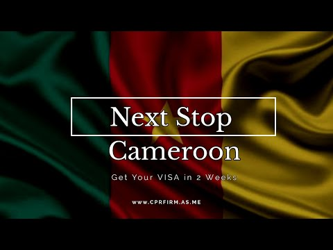 HOW TO GET YOUR VISA TO CAMEROON IN TWO WEEKS