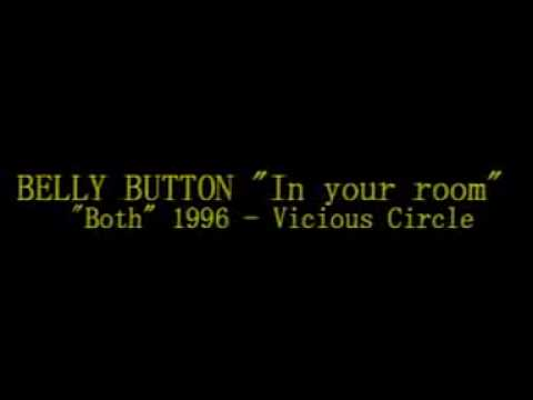 """Belly Button """"In your room"""""""