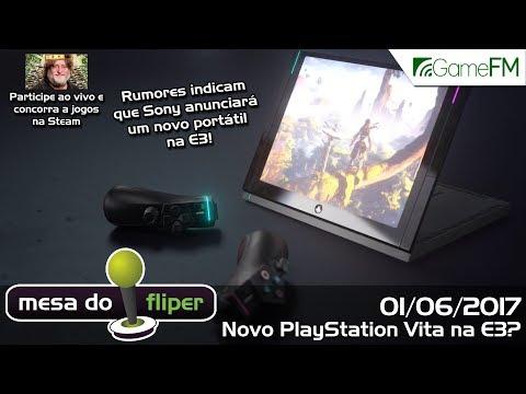 Novo PlayStation Vita na E3? - 01/06/2017 - Mesa do Fliper