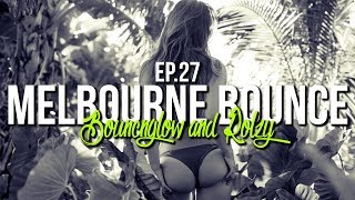 MELBOURNE BOUNCE MIX by BouncN´Glow & Rolzy Ep.27 | Meltrance | Minimal | Best of 2018