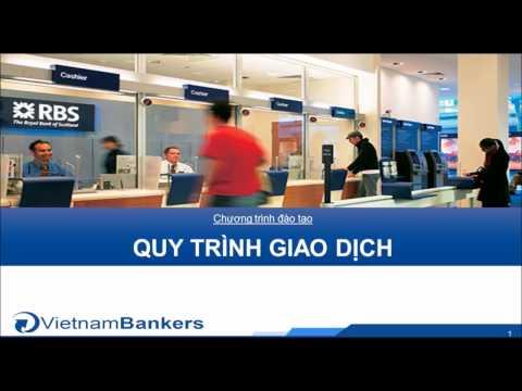 Quy Trinh Giao Dịch Trong Ngân Hàng (Interns Banker)