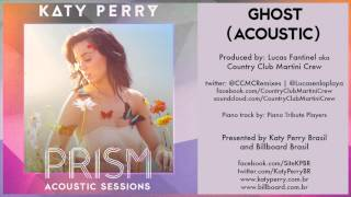 Download lagu 08 Katy Perry - Ghost (Acoustic) - PRISM ACOUSTIC SESSIONS Mp3