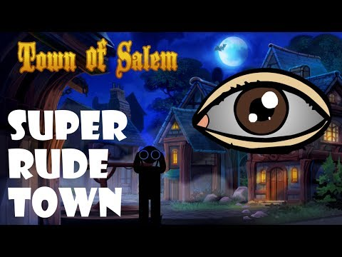 Super Rude Town | Town of Salem Ranked Practice | Lookout