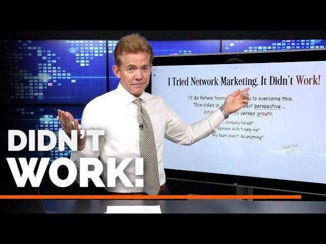 I Tried Network Marketing, It Didn't Work!