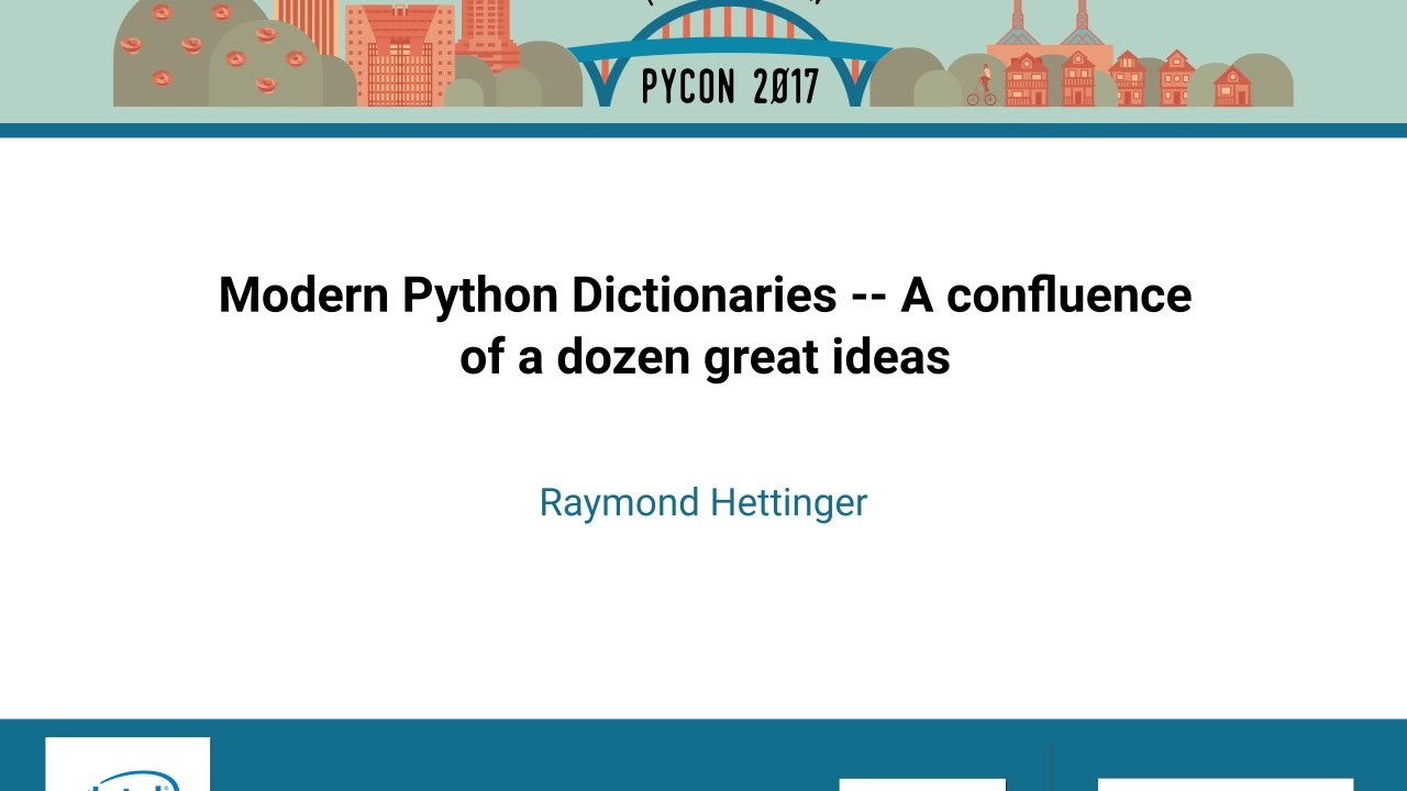 Raymond Hettinger   Modern Python Dictionaries    A confluence of a dozen great ideas   PyCon 2017