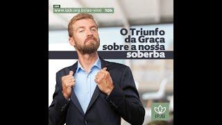EBD | O triunfo da graça sobre a nossa soberba - Pr. Mazinho
