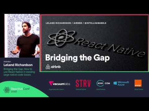 ReactiveConf 2016 - Leland Richardson: Bridging the Gap: How to use React Native...
