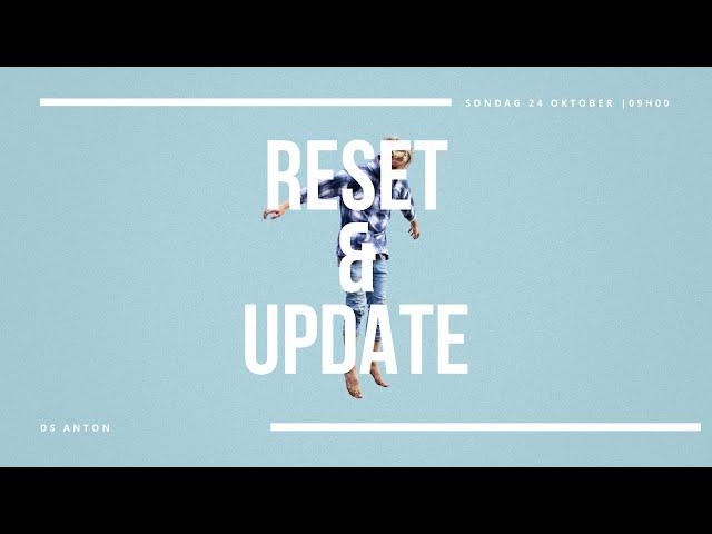 24 Okt   Reset & Update   Ds Anton