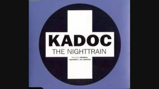 Kadoc -  Nighttrain (Full UK CD Single)