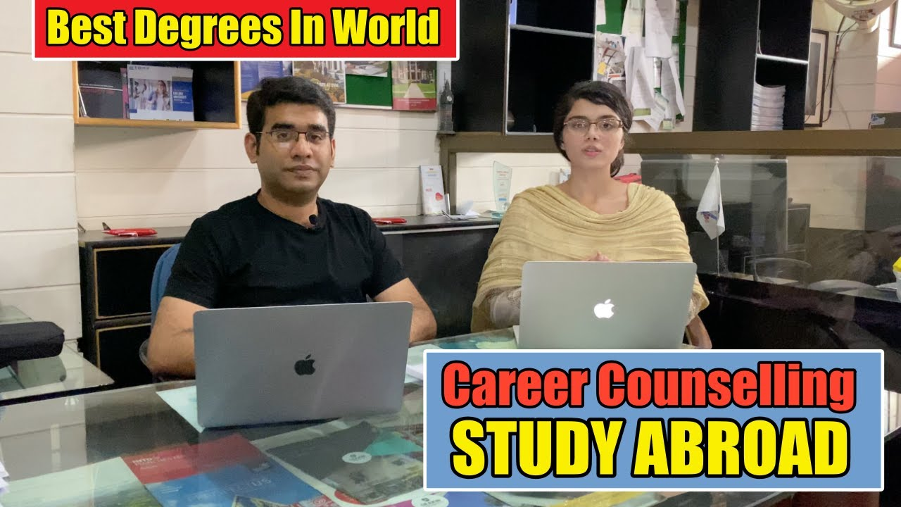 Study Abroad Career Counselling | How To Chose Your Degree | Best Degrees In The World | 2021