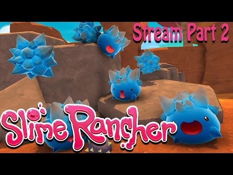 Slime Rancher! | Stream Part 2