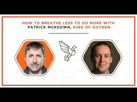 How to Breathe Less to Do More with Patrick McKeown, King of Oxygen