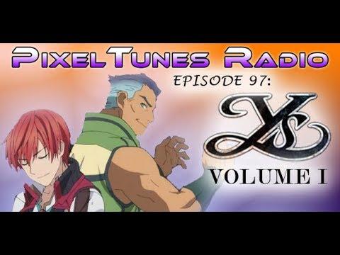 PixelTunes Radio VGM Podcast - Episode 97: Ys Retrospective Part 1
