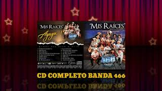 BANDA 466 - !!! MIS RAÍCES !!! ( DISCO COMPLETO )