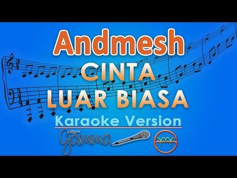 Andmesh Kamaleng - Cinta Luar Biasa (Karaoke) | GMusic