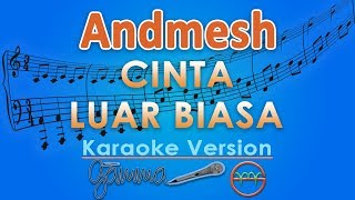 Download Lagu Andmesh Kamaleng - Cinta Luar Biasa (Karaoke) | GMusic mp3